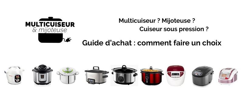 Comment choisir son multicuiseur, ou sa mijoteuse, ou son auto-cuiseur sous pression ?