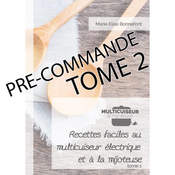 Tome 2 livre recettes multicuiseur et mijoteuse